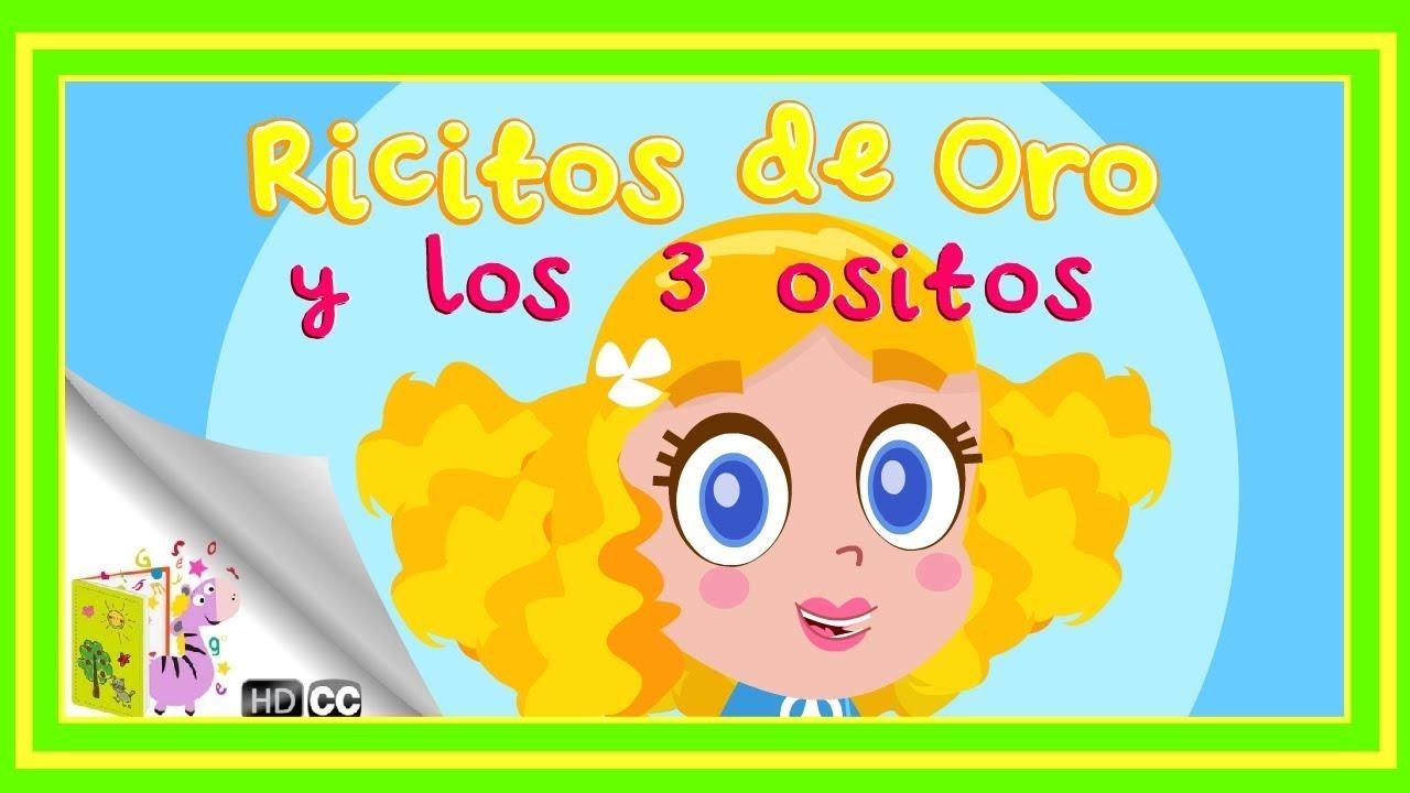 Cuentos Infantiles Ricitos De Oro Y Los 3 Ositos En Español Youtube