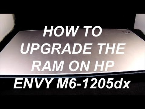 How To Upgrade Ram on HP Envy m6 1205DX by Zaxem