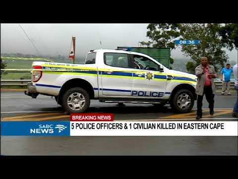5 police killed and 1 civilian killed in Eastern Cape