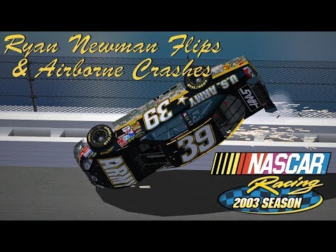 NASCAR Racing 2003 Ryan Newman Flips & Airborne Crashes