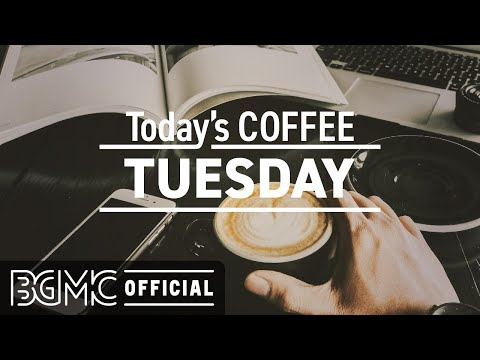 TUESDAY MUSIC: November Jazz & Sweet Bossa Nova - Morning Coffee Music for Start the Day