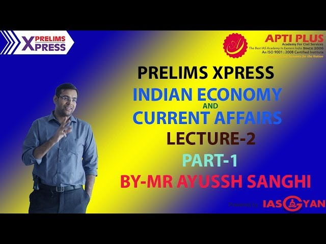 PRELIMS XPRESS ! INDIAN ECONOMY ! CURRENT AFFAIRS ! LECTURE 2 ! PART-1! BY