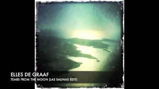 Elles de Graaf Tears From The Moon (Las Salinas Radio Edit)