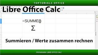 SUMMEN BILDEN / SUMMIEREN / Werte zusammen rechnen (LibreOffice Calc )