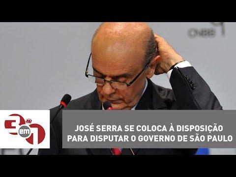 José Serra Se Coloca à Disposição Para Disputar O Governo De São Paulo