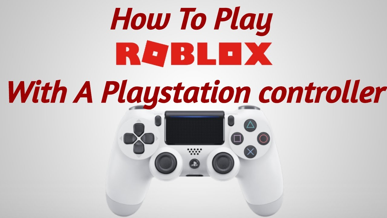 How To Play Roblox With A Ps4 Controller Youtube