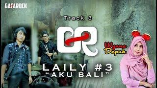 Download lagu LAILY#3 ( Aku Bali ) - Gafarock feat. Wynne Depuh [ Official video lirik ] Mp3