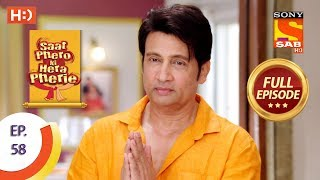 Saat Phero Ki Hera Pherie - Ep 58 - Full Episode - 17th May, 2018