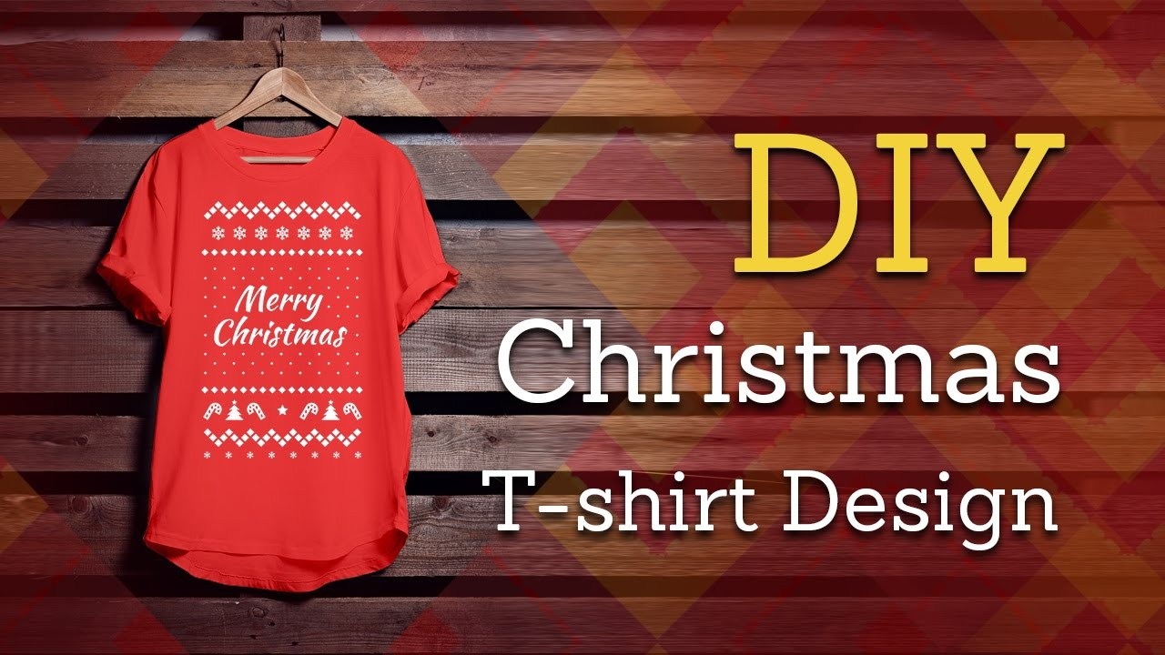 How To Design Christmas T-Shirts For Your Friends and Family - YouTube