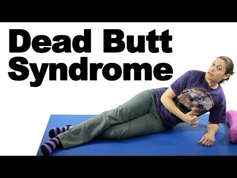 Dead Butt Syndrome, aka Gluteal Amnesia Ask Doctor Jo