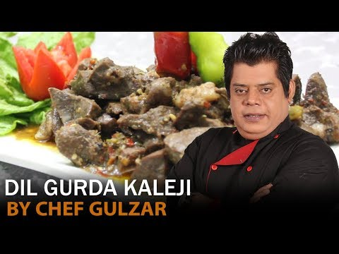 Dil Gurda Kaleji – Chef Gulzar Hussain Recipes