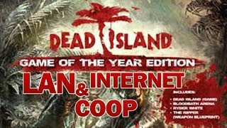 Dead Island - Game of the Year Edition Offline LAN and Internet Coop tutorial for free