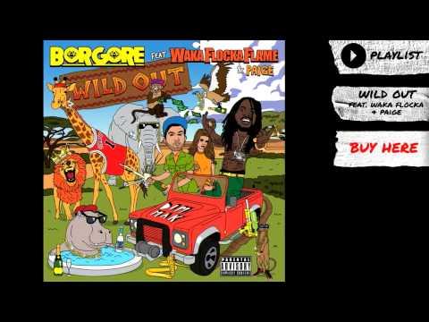Borgore  Wild Out feat Waka Flocka Flame & Paige Audio  Dim Mak Records