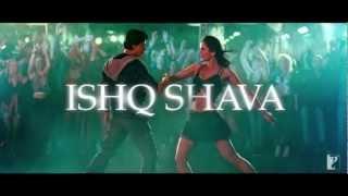 Ishq Shava - Song Teaser - Jab Tak Hai Jaan.mp4