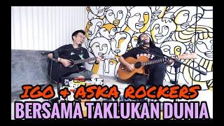 IGO & ASKA ROCKET ROCKERS - BERSAMA TAKLUKAN DUNIA ( LIVE AKUSTIK )