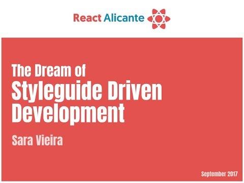 The Dream of Styleguide Driven Development - SARA VIEIRA