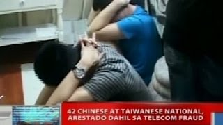 NTVL: 42 Chinese at Taiwanese national, arestado dahil sa telecom fraud