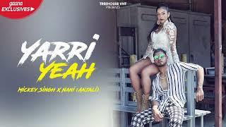 Yarri Yeah (Official )   Mickey Singh Ft. Nani (Anjali)   New Latest Punjabi Song 2018
