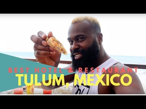 Where To Eat and Stay In Tulum, Mexico? | Best Hotel and Restaurant