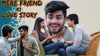 MERE FRIEND KI LOVE STORY | Awanish Singh