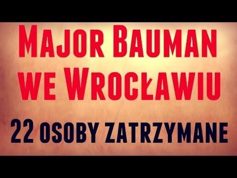 Major Bauman We Wrocławiu - 22 Osoby Zatrzymane
