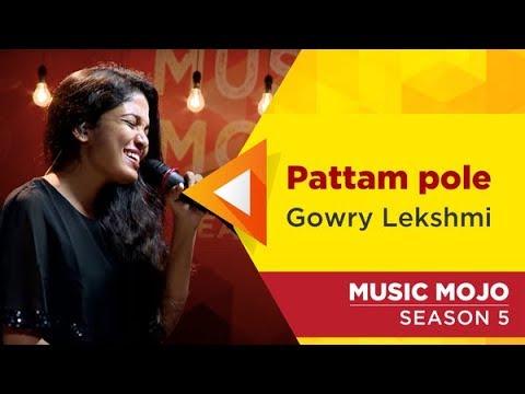 Pattam pole - Gowry Lekshmi - Music Mojo Season 5 - KappaTV