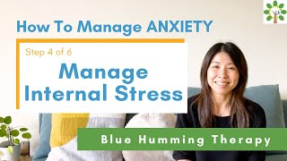 """How To Manage ANXIETY in 6 Steps """"Manage Internal Stress""""  (4/6)"""