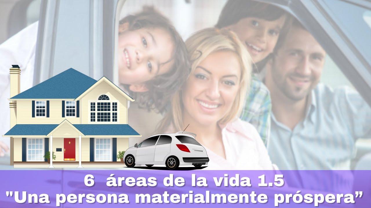 """6  áreas de la vida 1.5 """"Una persona materialmente próspera"""""""