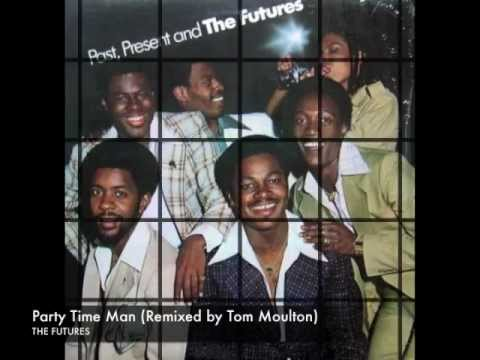 Party Time Man by The Futures (Remixed by Tom Moulton)