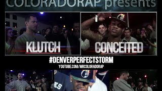 Coloradorap Klutch vs Conceited #DENVERPERFECTSTORM