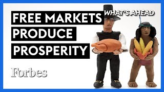 Why We Give Thanks: Free Markets Produce Prosperity - Steve Forbes | What's Ahead | Forbes