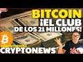 BITCOIN ¡EL CLUB DE LOS 21 MILLONES! /CRIPTONOTICIAS ...
