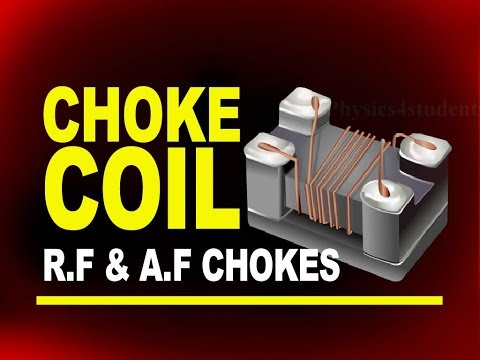 Choke Coil | Radio Frequency (R. F) and Audio Frequency (A.F) Chokes | Physics4Students