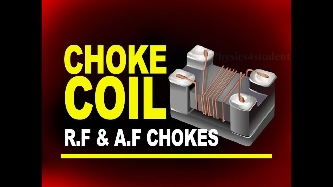 Choke Coil | Radio Frequency (R  F) and Audio Frequency (A F) Chokes |  Physics4Students