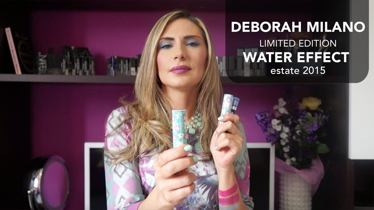 Deborah Milano: WATER EFFECT Edizione Limitata Estate 2015 ...