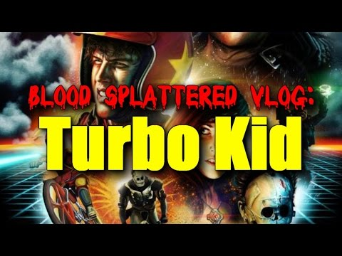 Turbo Kid (2015) - Blood Splattered Vlog (Movie Review)