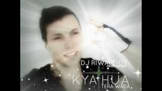 Dj Riwall-Dy Bilawal Baloch & Rink - Kya Hua Tera Wada 2013