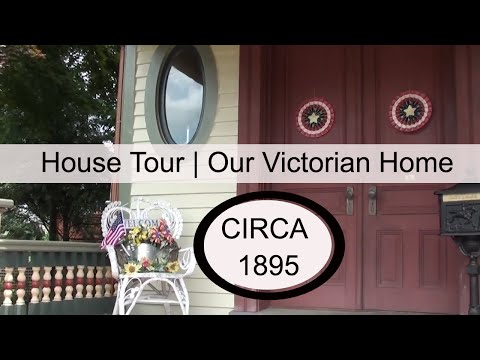 House tour | Victorian Home Circa 1895