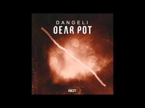Dangeli  - Dear Pot ( original mix )