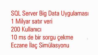 SQL Server Big Data (1 Milyar kayıt üzerinde performans testi.)