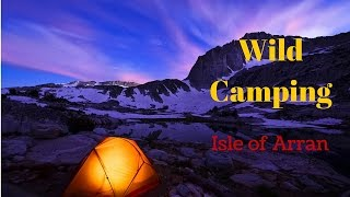 Wild Camping with Scotswildcamper on the Isle of Arran