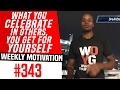 What You Celebrate In Others, You Get For Yourself | Weekly Motivation #343 | Dre Baldwin