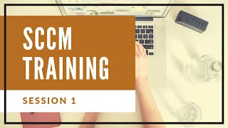 SCCM Training Tutorials For Beginners | Sccm Day 1 session