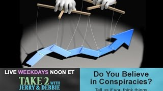 Take 2 with Jerry & Debbie - 10/20/16 - Do You Believe in Conspiracies?