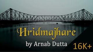 Hridmajhare by Arnab Dutta lyrics