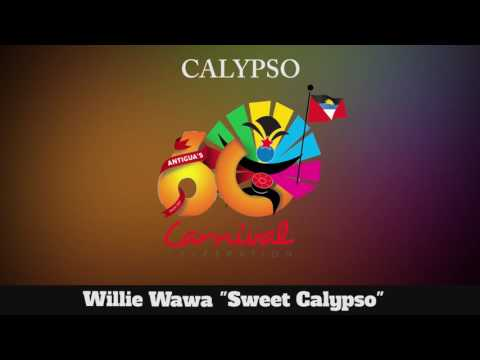 (Antigua Carnival 2016 Calypso Music) Willie Wawa - Sweet Calypso