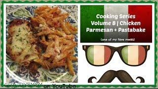 Cooking Series: Volume 8   Chicken Parmesan + Pasta Bake