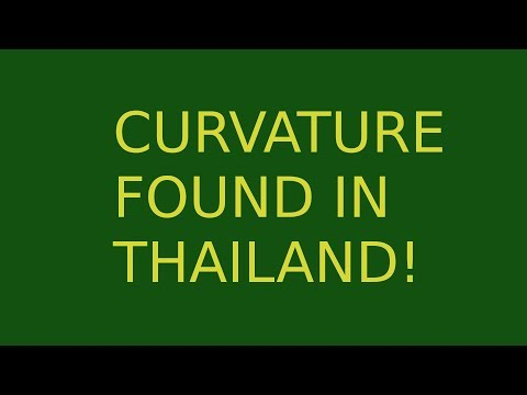 Breaking News! Earth Curvature found in Thailand! Shocking!