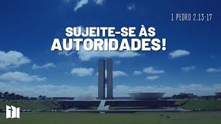 Sujeite-se às AUTORIDADES! | Rev. Ediano Pereira