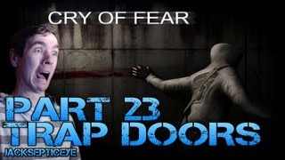 Cry of Fear Standalone - TRAP DOORS - Part 23 Gameplay Walkthrough